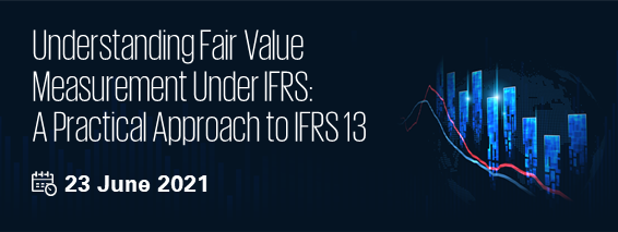 Understanding Fair Value Measurement Under IFRS: A Practical Approach to IFRS 13