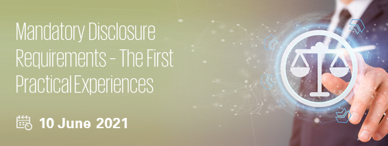 Mandatory Disclosure Requirements – The First Practical Experiences