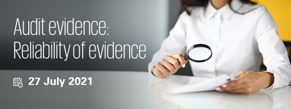 Audit evidence: Reliability of evidence