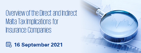 Overview of the Direct and Indirect Malta Tax Implications for Insurance Companies