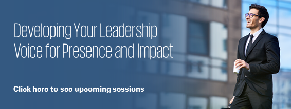 Developing Your Leadership Voice for Presence and Impact