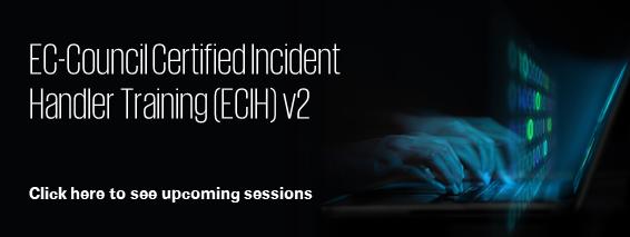 EC-Council Certified Incident Handler Training (ECIH) v2