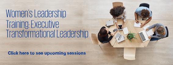 Women's Leadership Training: Executive Transformational Leadership