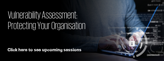 Vulnerability Assessment: Protecting Your Organisation
